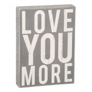 Gray 'Love You More' Box Sign